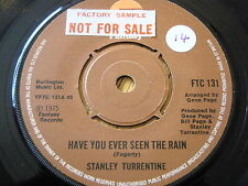 "STANLEY TURRENTINE - HAVE YOU EVER SEEN THE RAIN   7"" VINYL"