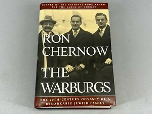 The Warburgs The Twentieth-Century Odyssey of a Remarkable... By Ron Chernow