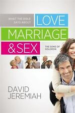 What the Bible Says about Love Marriage & Sex: The Song of Solomon, Jeremiah, Da