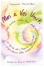 Noi e Voi Uniti by enrica bovi (2015, Paperback)