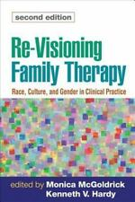 Re-Visioning Family Therapy, Second Edition: Race, Culture, and Gender in Clinic