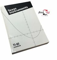 Texas Instruments TI-83 Plus Graphing Calculator Instruction Manual - Guide Book