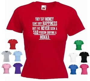 'MOKKA' - 'They say Money can't buy happiness...' Ladies Funny Vauxhall T-shirt