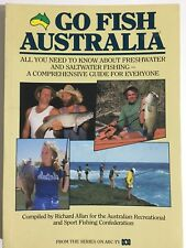 Go Fish Australia: All You Need to Know  Freshwater and Saltwater -RICHARD ALLAN