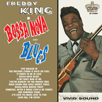 "Freddy King • Bossa Nova Blues • 12"" VINYL RECORD LP 1962 Sundazed 2014 ••NEW••"