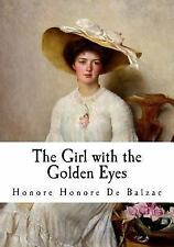 Honore de Balzac: The Girl with the Golden Eyes : La Fille Aux Yeux D'or by...