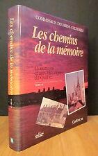 LES CHEMINS DE LA MÉMOIRE  MONUMENTS ET SITES HISTORIQUES DU QUÉBEC TOME II