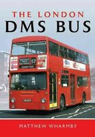 London D M S Bus, Hardcover by Wharmby, Matthew, Brand New, Free P&P in the UK