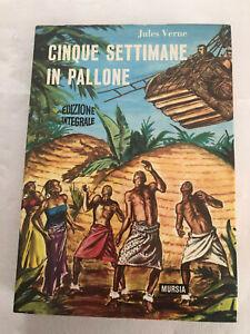 Cinque settimane in pallone di Jules Verne 1974 Mursia edizione integrale