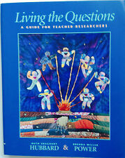 Living the Questions : A Guide for Teacher-Researchers by Brenda Miller Power...