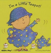 I'm a Little Teapot (Baby Board Books),Annie Kubler