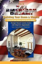 The American Dream! Build and Grow Rich! a Step by Step Custom Home Design...