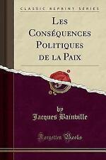 Les Consequences Politiques de la Paix (Classic Reprint) (Paperback or Softback)