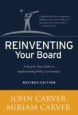Reinventing Your Board: A Step-by-Step Guide to Implementing Policy Governance,