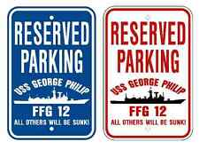 Uss George Philip Ffg 12 Parking Sign Us Navy Military Usn