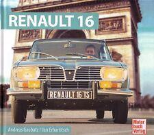 Book - Renault 16 1965 1980 - Brochure Photos - Gaubatz - L TL TS TX