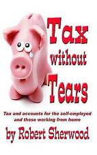 Tax without Tears: Tax and Accounts for the Self-employed Working from Home