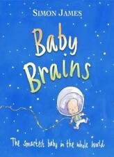 Baby Brains: The Smartest Baby in the Whole World-Simon James