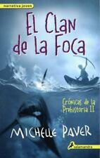 El Clan de la Foca : Cr?nicas de la Prehistoria II  (ExLib) by Michelle Paver