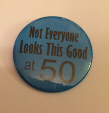 50th Birthday Badge Not Everyone Looks this Good at 50 50mm birthday gift BLUE
