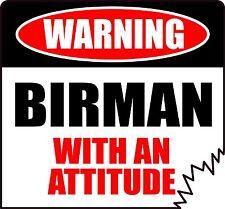 "Warning Birman With An Attitude 4"" Die-Cut Cat Feline Tattered Edge Sticker"