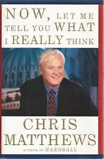 Now, Let Me Tell You What I Really Think-Chris Matthews-BUY ANY 4-FREE SHIPPING