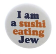 "I am a sushi eating Jew 2.25"" Pinback Button Pin- Jewish Funny Humor"