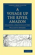 A Voyage Up the River Amazon: Including a Residence at Para (Paperback or Softba