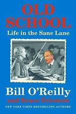 Old School: Life in the Sane Lane, O'Reilly, Bill, Feirstein, Bruce, 1250135796,