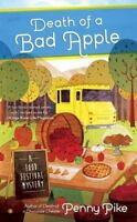 Death of a Bad Apple : A Food Festival Mystery by Penny Pike