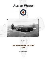 The Supermarine Spitfire F.24 (ALLIED WINGS0) (Volume 18) by Phil H. Listemann