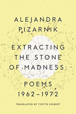 Pizarnik Alejandra/ Siegert...-Extracting The Stone Of Madn (US IMPORT) BOOK NEW