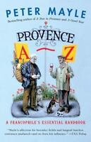 Provence A-Z: A Francophile's Essential Handbook (Paperback or Softback)