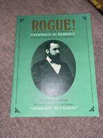 Rogue! Stephen W Dorsey US Senator New Mexico Cattle Baron Caperton History 1 Ed