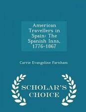 American Travellers in Spain Spanish Inns 1776-1867 - Schol by Farnham Carrie Ev