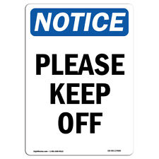 Osha Notice - Please Keep Off Sign | Heavy Duty Sign or Label