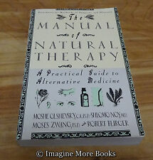 The Manual of Natural Therapy: A Practical Guide to Alternative Medicine