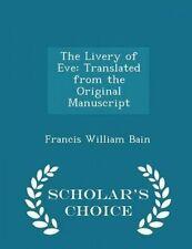 The Livery Eve Translated Original Manuscript - Scho by Bain Francis William