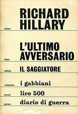 Richard Hillary = L'ULTIMO AVVERSARIO