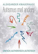 Autismus mal anders von Aleksander Knauerhase (2016, Taschenbuch)