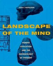 Landscape of the Mind: Archeology and the Evolution of Human Consciousness by H