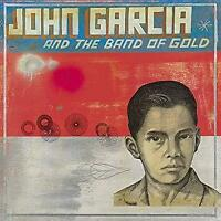 John Garcia - And The Band Of Gold (NEW CD)