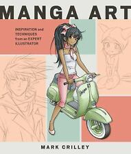Manga Art : Inspiration and Techniques from an Expert Illustrator by Mark Crill…