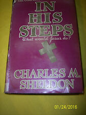 * In His Steps: What Would Jesus Do by Charles M. Sheldon 1935 GIFT EDITION