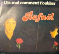 RAFAEL dis-moi comment t'oublier/déjà SP45T 1979 VG++