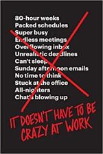 It Doesn't Have to Be Crazy At Work - Jason Fried & David Heinemeier Hansson NEW