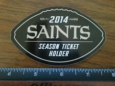 NEW ORLEANS SAINTS 2014 SEASON TICKET HOLDER STICKER