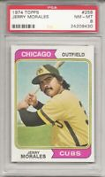 SET BREAK - 1974 TOPPS #258 JERRY MORALES, PSA 8 NM-MT, CHICAGO CUBS,  L@@K