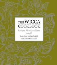 The Wicca Cookbook, Second Edition: Recipes, Ritual, and Lore by Wood, Jamie, S