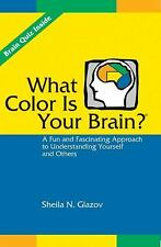 What Color Is Your Brain? : A Fun and Fascinating Approach to Understanding Your